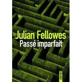 Passé imparfait - Julian Fellowes