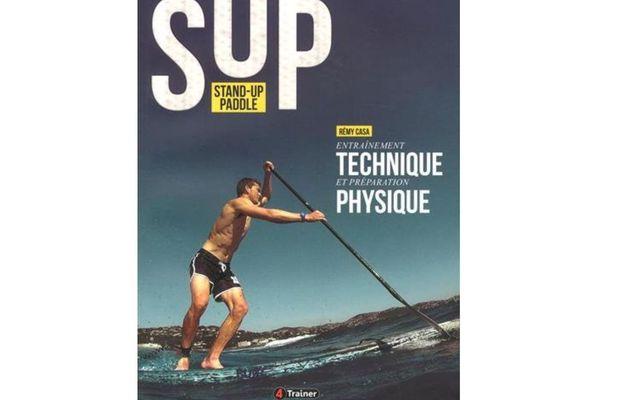 Livre mer et nautisme - Stand up paddle, entraînement technique et préparation physique
