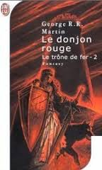 Le donjon rouge (Le trône de fer 2) George R.R. Martin