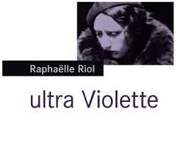 Ultra violette - Raphaëlle Riol