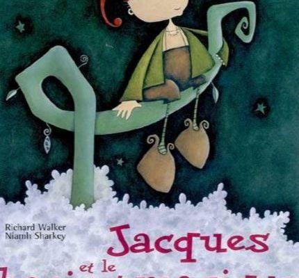 Jacques et le haricot magique - Richard Walker/Niamh Sharkey