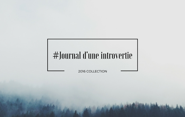 #Journal d'une introvertie (4)