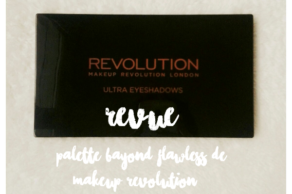 La palette Beyond Flawless de Makeup Revolution