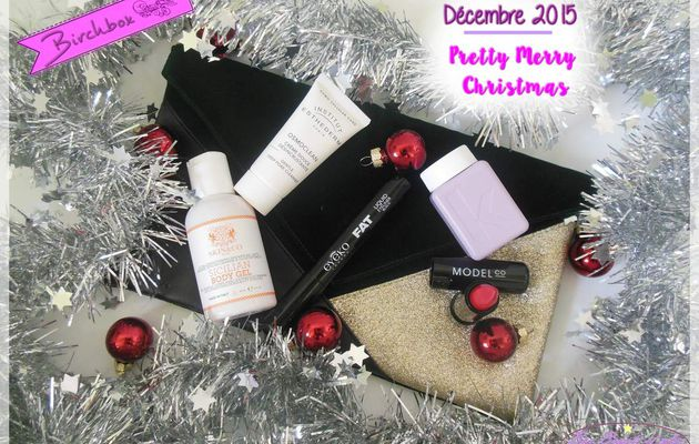 Birchbox Décembre 2015 - Pretty Merry Christmas