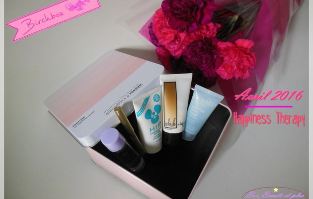 Birchbox Avril 2016 - Happiness Therapy