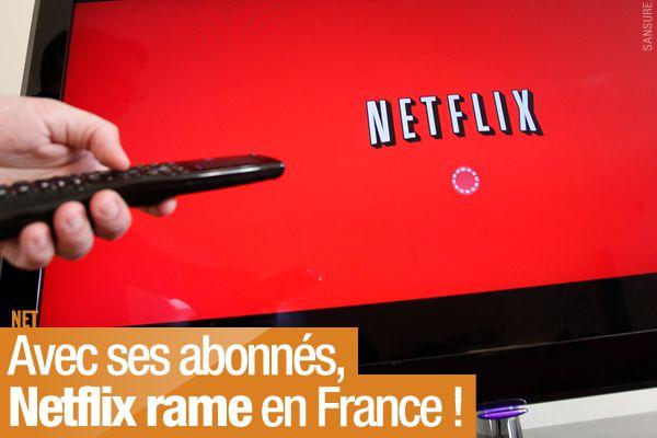 Avec ses abonnés, Netflix rame en France ! (mis à jour) #Netflix