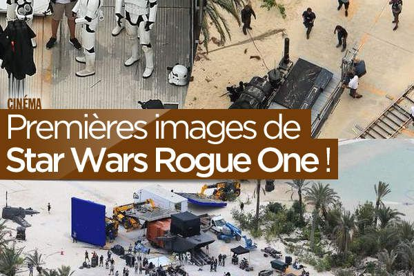 Premières images de Star Wars Rogue One ! #StarWarsRogueOne