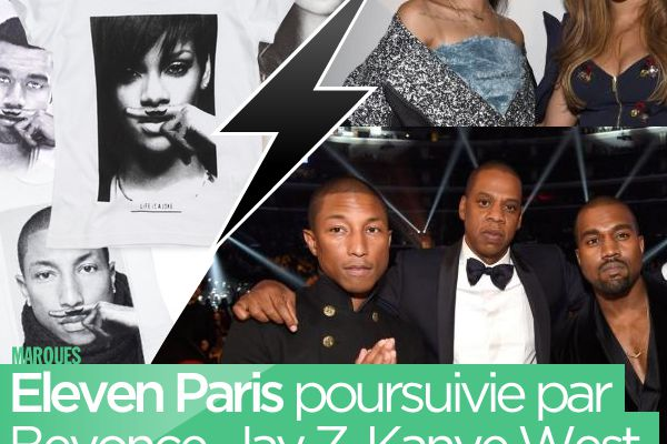 Eleven Paris poursuivie par Beyonce, Jay Z, Kanye West, Pharrell Williams et Rihanna ! #ElevenParis