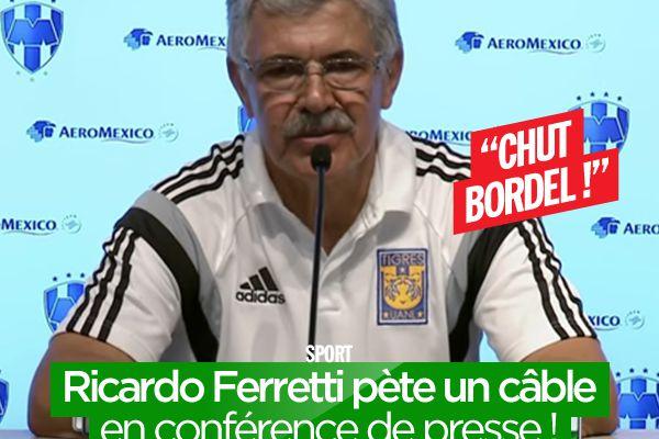 Ricardo Ferretti pète un câble en conférence de presse ! #clash
