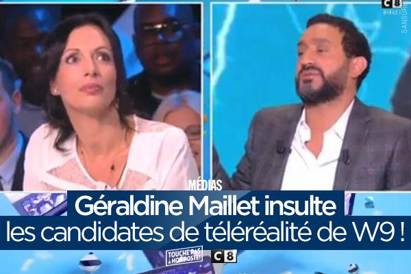 Géraldine Maillet insulte les candidates de téléréalité de W9 ! #TPMP (mis à jour)