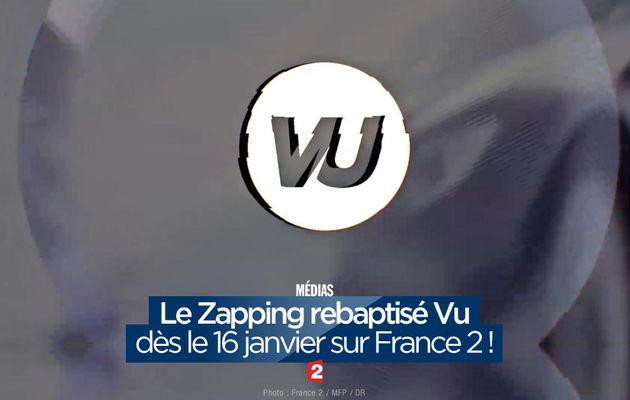 Le Zapping rebaptisé Vu dès le 16 janvier sur France 2 ! #Vu