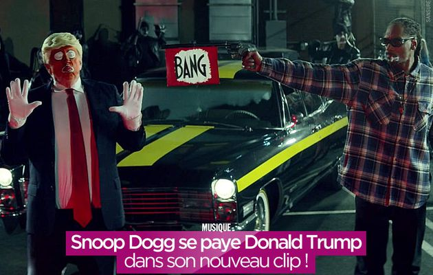 Snoop Dogg se paye Donald Trump dans son nouveau clip ! #bang