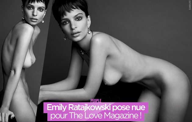 Emily Ratajkowski pose nue pour The Love Magazine ! #Love18