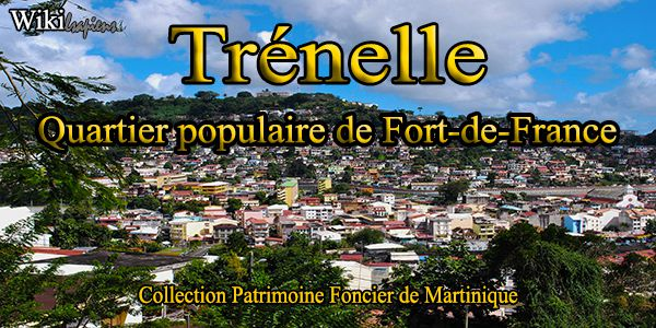 🏡 Trénelle quartier populaire de Fort-de-France en Martinique