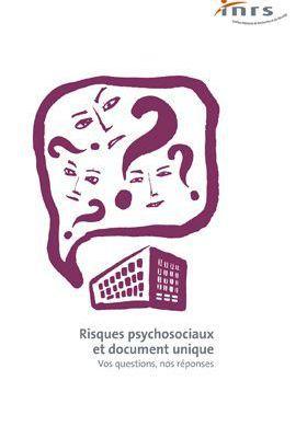 Risques psychosociaux et document unique. Vos questions, nos réponses