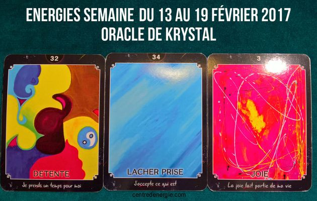 Energies semaine du 13 au 19 février 2017 Cartes Oracle de Krystal