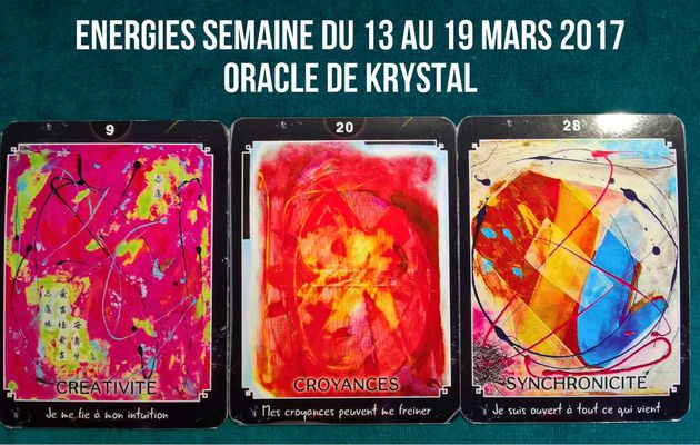 Energies semaine du 13 au 19 mars 2017 Cartes Oracle de krystal