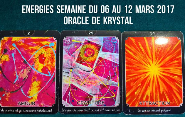 Energies semaine du 06 au 12 mars 2017 Cartes Oracle de krystal