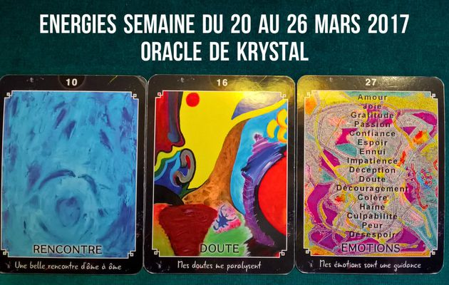 Energies semaine du 20 au 26 mars 2017 Cartes Oracle de krystal