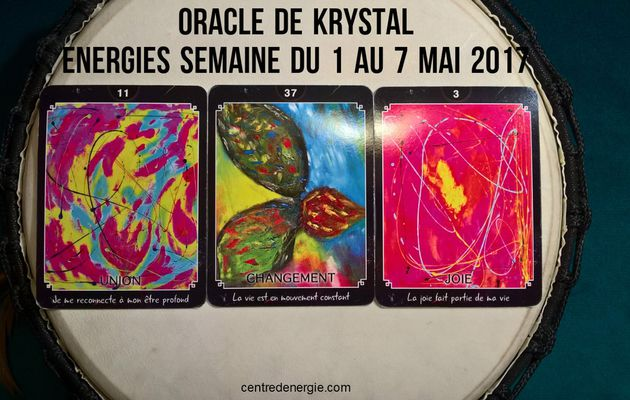 Energies semaine du 1 au 7 mai 2017 Oracle de Krystal