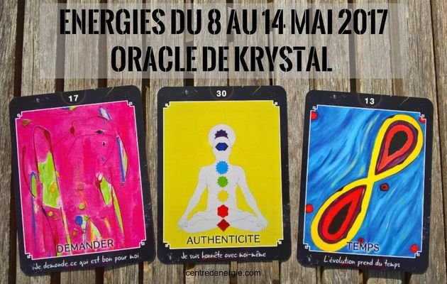 Energies semaine du 8 au 14 mai 2017 Oracle de Krystal