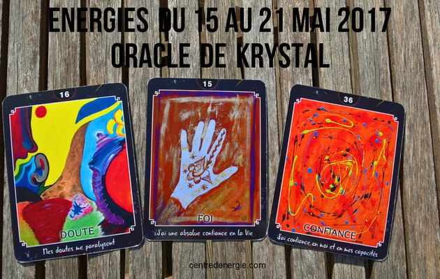 Energies semaine du 15 au 21 mai 2017 Oracle de Krystal