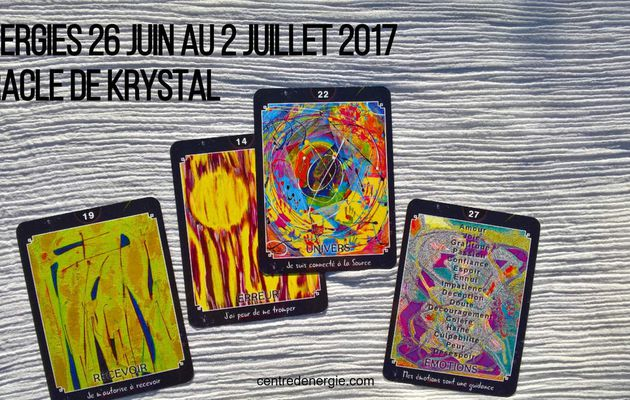 Energies du 26 juin au 02 juillet 2017 Oracle de Krystal