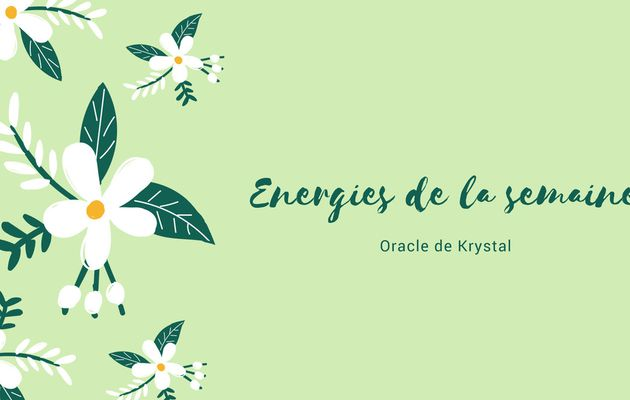 Energies du 10 au 16 juillet 2017 Cartes Oracle de Krystal