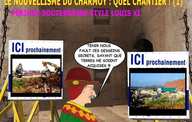 LE NOUVELLISME DU CHARMOY : QUEL CHANTIER ! (1)- du 04 DÉCEMBRE 2015 (J+2543 après le vote négatif fondateur)