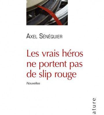 Les vrais héros ne portent pas de slip rouge