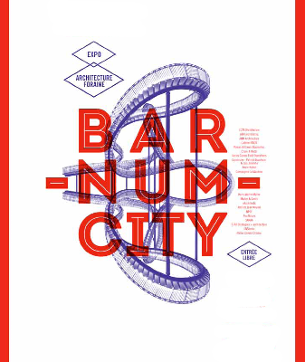 Expo Barnum City, l'art forain dans l'architecture