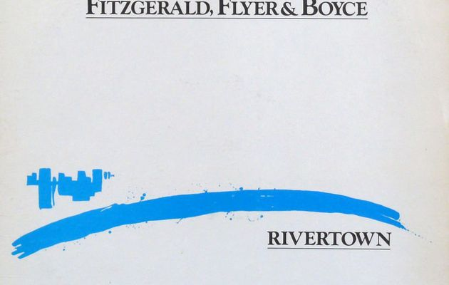 Fitzgerald, Flyer & Boyce - Rivertown (1980)