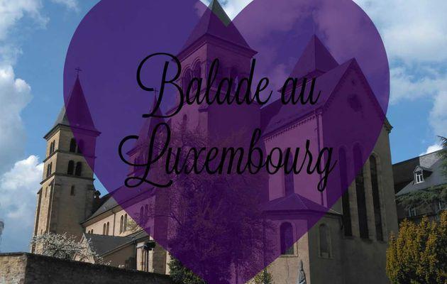Balade au Luxembourg...