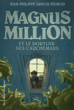 Magnus Million, et le dortoir des cauchemars