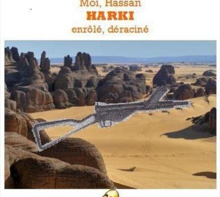 Moi, Hassan, harki, enrôlé, déraciné (French Edition)