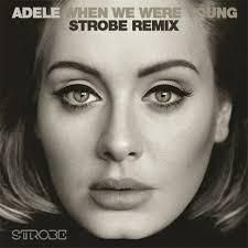 Adele - When We Were Young (Strobe Remix)