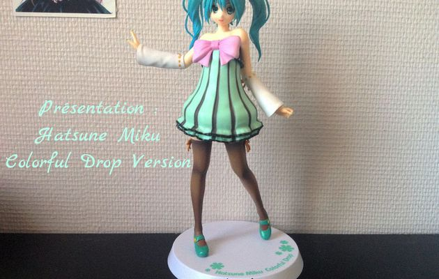 Présentation : Hatsune Miku ~ Colorful Drop