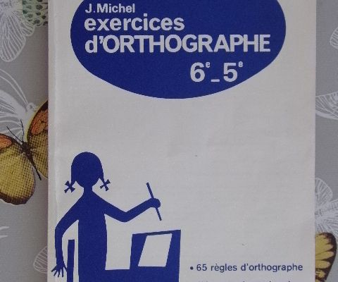 Jacques Michel - Exercices d'orthographe 6ème-5ème éditions Magnard 1975