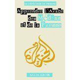"""Mon livre """"Apprendre l'Arabe des Médias et de la Presse"""" vient de paraître sur amazon"""