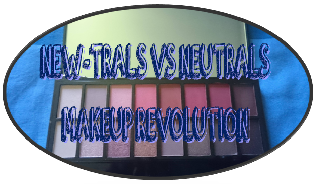 Makeup Revolution - New-trals Vs NeuTrals