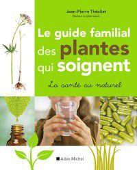 Le livre du jour : LE GUIDE DES PLANTES QUI SOIGNENT