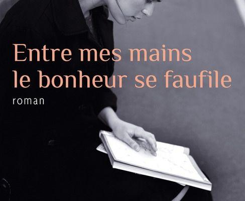 Entre mes mains le bonheur se faufile: Agnès Martin-Lugand