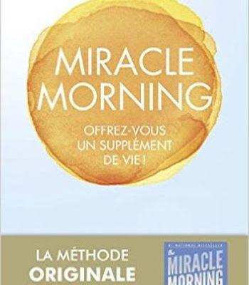 Le Miracle Morning de Hal Elrod : pour mieux vivre, réveillons-nous mieux !