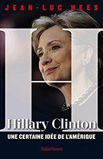 Hillary Clinton, une certaine idée de l'Amérique — En route pour le 8 Novembre 2016 !