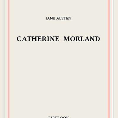 Catherine Morland, de Jane Austen - Un classique aux confluents des genres.