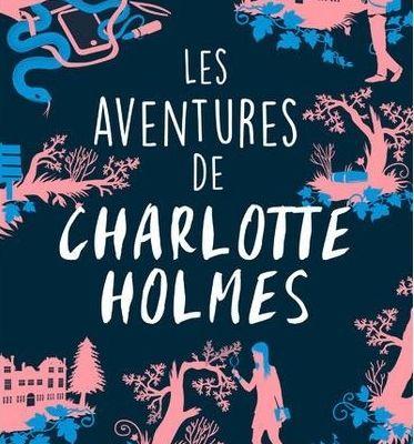 Les aventures de Charlotte Holmes, de Brittany Cavallaro