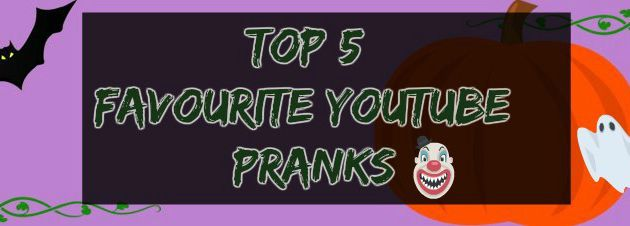 Top 5 : Favourite Youtube Pranks