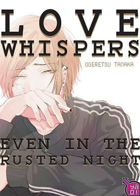 "SORTIE DU MANGA ""LOVE WHISPERS EVEN IN THE RUSTED NIGHT"" CHEZ TAIFU"