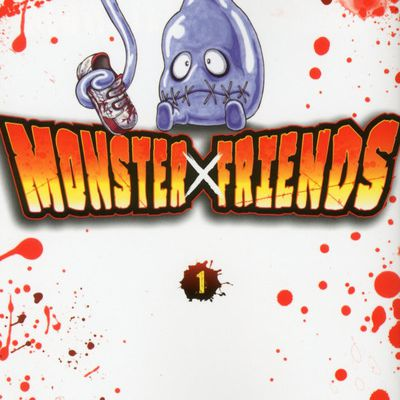 MONSTER X FRIENDS /  TOME 1