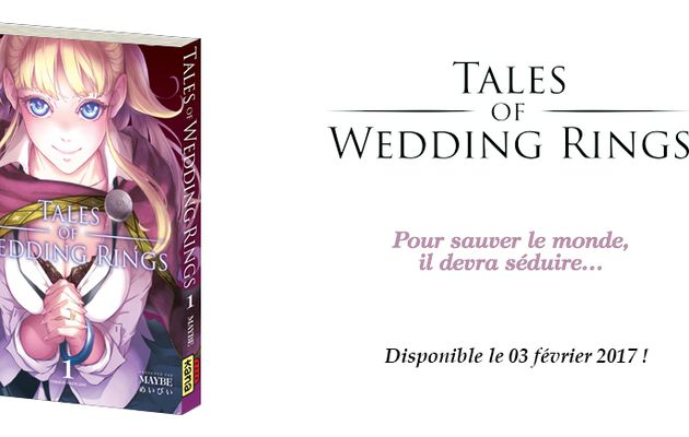 LE MANGA TALES OF WEDDING RINGS CHEZ KANA EN FÉVRIER 2017